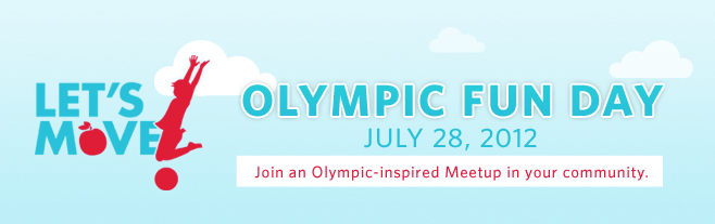 Olympic Fun Day July 28, 2012. Join an Olympic-inspired Meetup in your community.